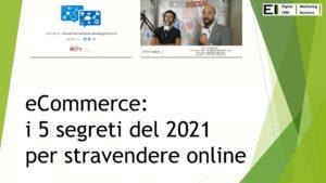 5 segreti ecommerce 2021, di Ettore Iannella